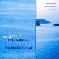 Wege in die Entspannung + Gesunder Schlaf. Audio-CD. Atementspannung, Muskelentspannung, Visualisierung | Hölker, Ralf Maria