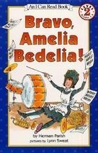 Bravo, Amelia Bedelia! | Parish, Herman
