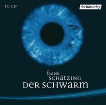 Der Schwarm. Sonderausgabe. 10 CDs   Schätzing, Frank