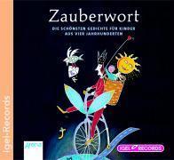 Zauberwort. Die schönsten Gedichte für Kinder aus vier Jahrhunderten. 2 CDs