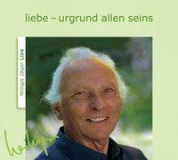 Liebe - Urgrund allen Seins. CD   Jäger, Willigis