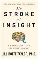 My Stroke of Insight   Taylor, Jill Bolte