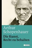 Die Kunst, Recht zu behalten | Schopenhauer, Arthur