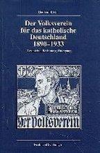 Der Volksverein für das katholische Deutschland 1890-1933 | Klein, Gotthard