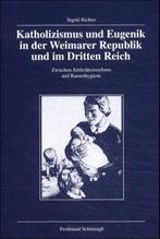 Katholizismus und Eugenik in der Weimarer Republik und im Dritten Reich | Richter, Ingrid
