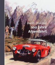 100 Jahre Alpenfahrt | Pfundner, Martin