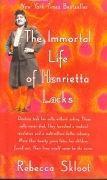 The Immortal Life of Henrietta Lacks   Skloot, Rebecca