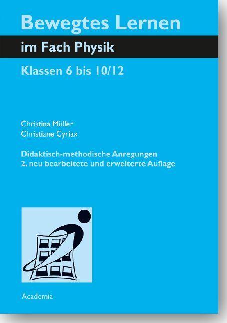 Bewegtes Lernen im Fach Physik | Müller, Christina; Cyriax, Christiane