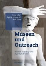 Museen und Outreach | Scharf, Ivana; Wunderlich, Dagmar; Heisig, Julia