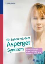 Ein ganzes Leben mit dem Asperger-Syndrom   Attwood, Tony
