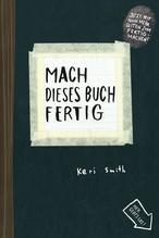 Mach dieses Buch fertig   Smith, Keri