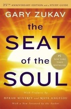 The Seat of the Soul. 25the Anniversary Edition | Zukav, Gary
