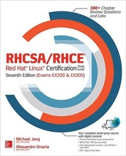 RHCSA/RHCE Red Hat Linux Certification Study Guide (Exams EX200 & EX300) | Jang, Michael; Orsaria, Alessandro