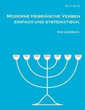 Moderne Hebräische Verben einfach und systematisch. | Avni, Rut
