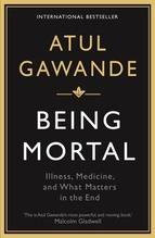 Being Mortal   Gawande, Atul