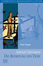 Animal Liberation. Die Befreiung der Tiere | Singer, Peter