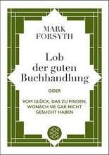 Lob der guten buchhandlung von Mark Forsyth