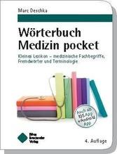 Wörterbuch Medizin pocket : Kleines Lexikon - medizinische Fachbegriffe , Fremdwörter und Terminologie | Deschka, Marc