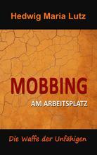 Mobbing am Arbeitsplatz   Lutz, Hedwig Maria