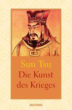 Die Kunst des Krieges. Wahrhaft siegt, wer nicht kämpft | Sun Tsu; Sunzi; Suntzu; Sun Tzu