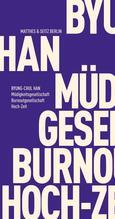 Müdigkeitsgesellschaft Burnoutgesellschaft Hoch-Zeit | Han, Byung-Chul
