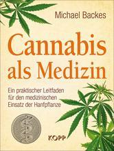 Cannabis als Medizin   Backes, Michael
