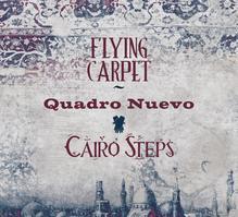 Flying Carpet | Quadro Nuevo; Cairo Steps