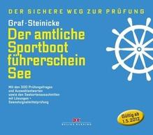Der amtliche Sportbootführerschein See | Graf, Kurt; Steinicke, Dietrich