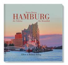 Hamburg, die Schöne / Hamburg the Beautiful | Baron, Karin