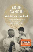Wut ist ein Geschenk   Gandhi, Arun