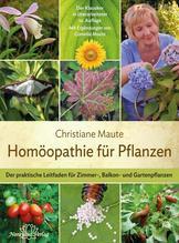 Homöopathie für Pflanzen   Maute, Christiane; Maute, Cornelia