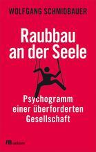 Raubbau an der Seele   Schmidbauer, Wolfgang