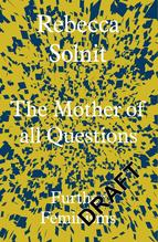 The Mother of All Questions | Solnit, Rebecca