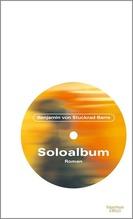 Soloalbum Jubiläumsausgabe   Stuckrad-Barre, Benjamin v.