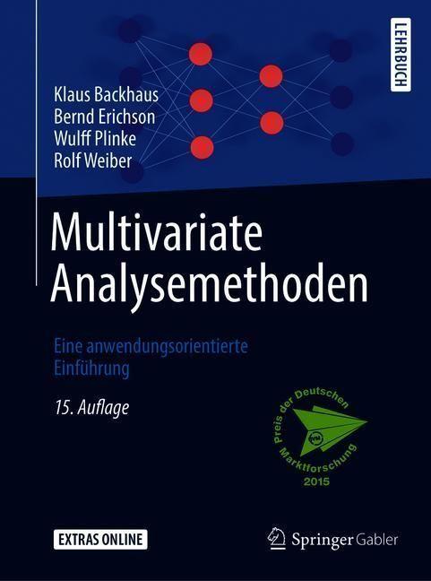 Multivariate Analysemethoden | Backhaus, Klaus; Erichson, Bernd; Plinke, Wulff