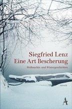 Eine Art Bescherung | Lenz, Siegfried