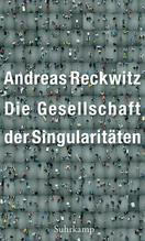 Die Gesellschaft der Singularitäten   Reckwitz, Andreas