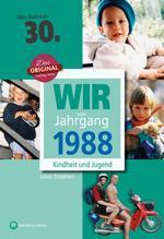 Wir vom Jahrgang 1988 - Kindheit und Jugend | Grossherr, Julian