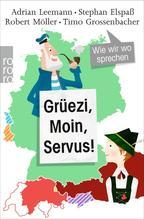 Grüezi, Moin, Servus!   Leemann, Adrian; Elspaß, Stephan; Möller, Robert; Grossenbacher, Timo