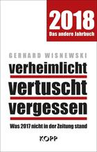 verheimlicht - vertuscht - vergessen 2018   Wisnewski, Gerhard