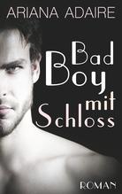 Bad Boy mit Schloss   Minden, Inka Loreen; Adaire, Ariana