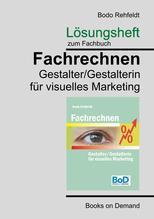 Lösungen zum Fachrechnen Gestalter visuelles Marketing   Rehfeldt, Bodo