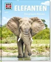 WAS IST WAS Elefanten. Die grauen Riesen.