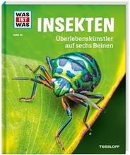 WAS IST WAS Insekten - Überlebenskünstler auf sechs Beinen