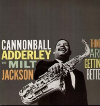 Adderley Cannonball, Milt Jackson, Things Are Getting Better, RI LP