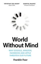 World Without Mind   Foer, Franklin