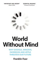 World Without Mind | Foer, Franklin