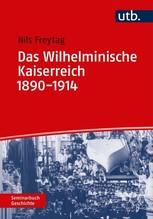 Das Wilhelminische Kaiserreich 1890-1914   Freytag, Nils