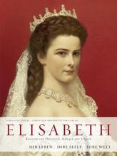 Elisabeth - Kaiserin von Österreich, Königin von Ungarn | Thiele, Johannes