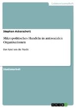 Mikropolitisches Handeln in antisozialen Organisationen | Ackerschott, Stephan